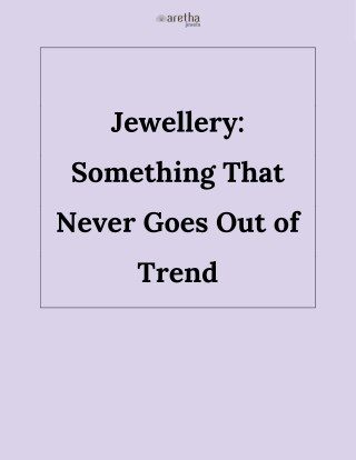 Jewellery: Something That Never Goes Out of Trend