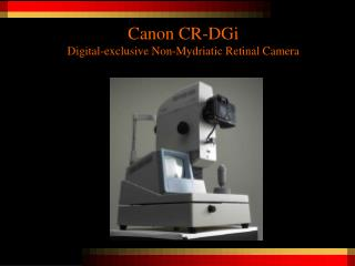 Canon CR-DGi Digital-exclusive Non-Mydriatic Retinal Camera