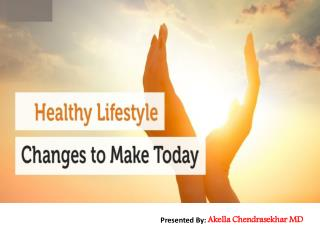 Top Benefits of a Healthy Lifestyle - Akella Chendrasekhar MD