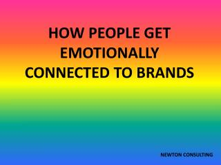 How people get emotionally connected to brands