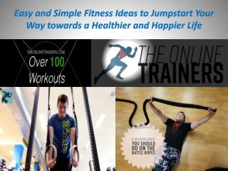 Easy and Simple Fitness Ideas to Jumpstart Your Way towards a Healthier and Happier Life