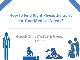 How to Find Right Physiotherapist for Your Medical
