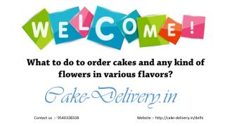 What to do to order different types of cakes and flowers in any area of ​​Delhi?