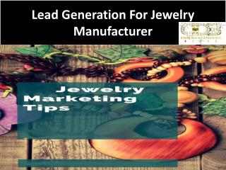 Lead Generation For Jewelry Manufacturer