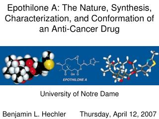 Epothilone A: The Nature, Synthesis, Characterization, and Conformation of an Anti-Cancer Drug
