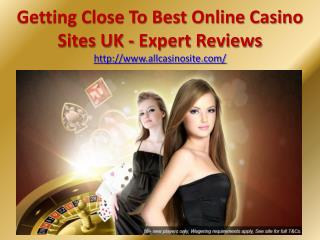 Getting Close To Best Online Casino Sites UK: Expert Reviews