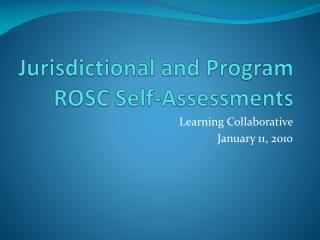 Jurisdictional and Program ROSC Self-Assessments