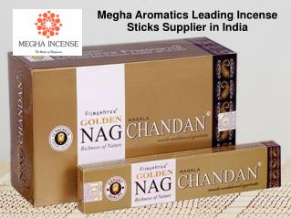 Megha Aromatics Leading Incense Sticks Supplier in India