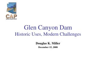 Glen Canyon Dam Historic Uses, Modern Challenges
