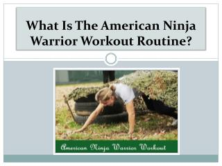 What Is The American Ninja Warrior Workout Routine?
