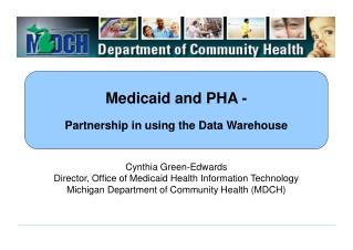 Medicaid and PHA - Partnership in using the Data Warehouse