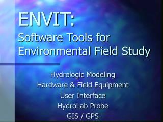 ENVIT: Software Tools for Environmental Field Study