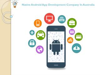 Native Android App Development Company In Australia