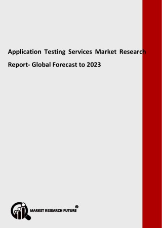 Application Testing Services Market Segmentation, Market Players, Trends 2023