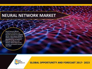 Global Neural Network Software Market Worth $38,719 Million by 2023