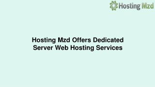 Hosting Mzd Offers Dedicated Server Web Hosting Services