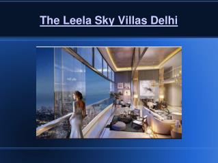 The Leela Sky villas Central Delhi