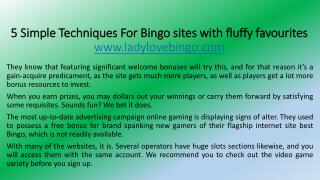 5 Simple Techniques For Bingo sites with fluffy favourites