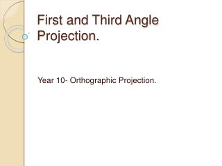First and Third Angle Projection.