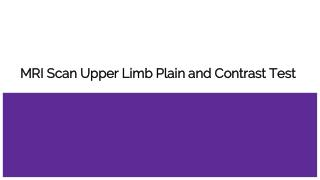 Mri scan upper limb plain and contrast test