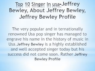 The Top 20 Richest Singers in the World 2018 in usa - Jeffrey Bewley, About Jeffrey Bewley, Jeffrey Bewley Profile