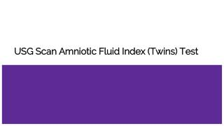 Usg scan amniotic fluid index (twins) test
