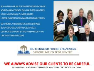 Buy Original and Registered IELTS and TOEFI Certificates In Dubai