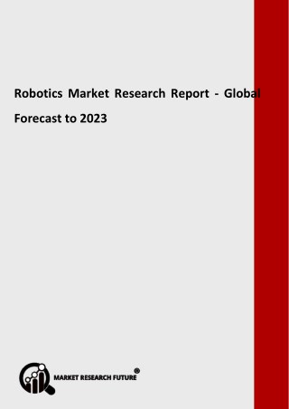 Robotics Market In-Depth Analysis & Global Forecast to 2023