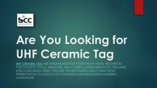 Are You Looking for UHF Ceramic Tag