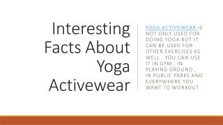 Interesting Facts About Yoga Activewear