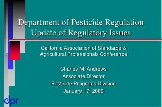 Department of Pesticide Regulation Update of Regulatory Issues
