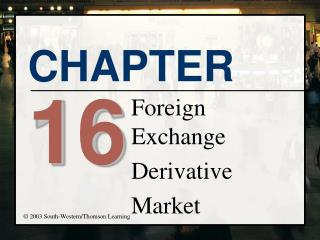 Foreign Exchange Derivative Market