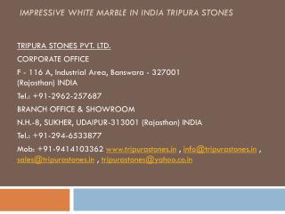 Impressive White Marble in India Tripura Stones