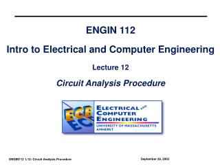 ENGIN 112  Intro to Electrical and Computer Engineering  Lecture 12  Circuit Analysis Procedure