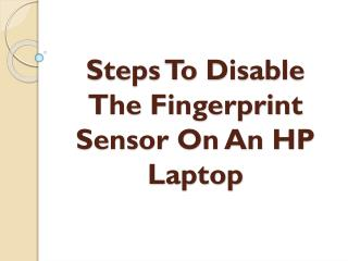 Steps To Disable the Fingerprint Sensor on an HP Laptop