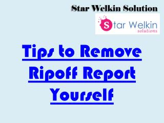 Remove Ripoff Report Yourself | Star Welkin Solutions