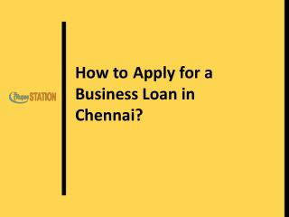 How to Apply for a Business Loan in Chennai?