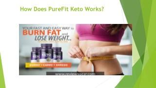 Purefit keto Review |Purefit Keto Ingredients