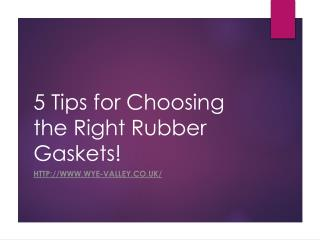 5 Tips for Choosing the Right Rubber Gaskets!
