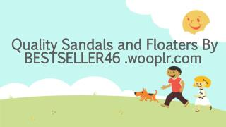 BESTSELLER46 .wooplr.com  - Quality Sandals and Floaters