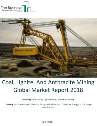 Coal, Lignite, And Anthracite Mining Global Market Report 2018