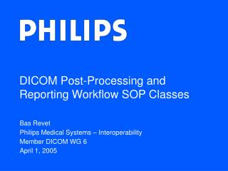 DICOM Post-Processing and Reporting Workflow SOP Classes