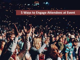 5 ways to Engage Atendees at Event