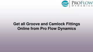 Get all Groove and Camlock Fittings Online from Pro Flow Dynamics