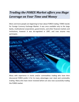 Trading the FOREX Market offers you Huge Leverage on Your Time and Money