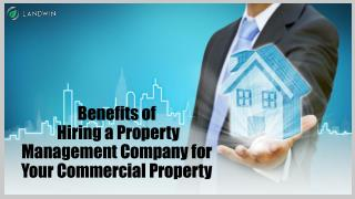 Benefits of Hiring a Property Management Company For your Commercial Property