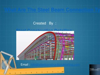 What Are The Steel Beam Connection Types? Get To Know Here - Steel Construction Detailing Pvt. LTD.pdf
