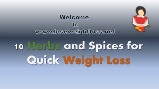 10 Proven Herbs and Spices to Lose Weight Faster