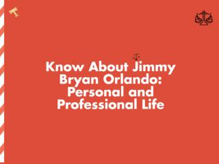 Know About Jimmy Bryan Orlando: Personal and Professional Life