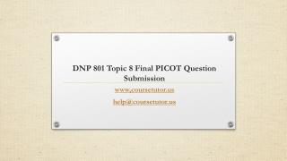 DNP 801 Topic 8 Final PICOT Question Submission